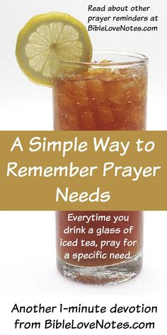 Everytime I Drink A Glass Of Iced Tea I Will Pray For A Specific Need - Simple Prayer Reminders
