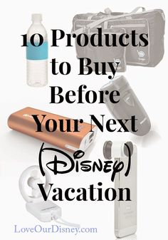 10 products to buy for Disney - Great ideas on things you may not think about taking