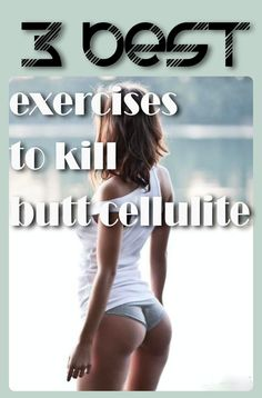 3 Best Exercises To Kill Butt Cellulite
