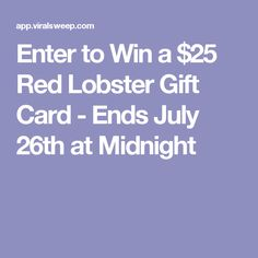Enter to Win a $25 Red Lobster Gift Card - Ends July 26th at Midnight