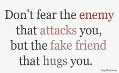 Fake friends quotes http://www.spirituelquotes.com/quotes/fake-friends-quotes/