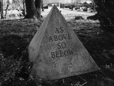 as above so below--is this a gravestone? It would be a lovely thing to be written on one.