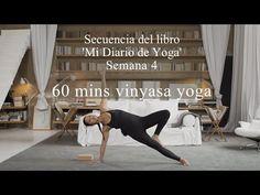 60 min Mi Diario de Yoga. semana 4 (completa) - YouTube