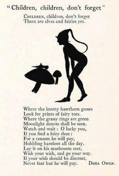 Faeries - children don't forget, elves and fairies. (So cute! I love poetry!)