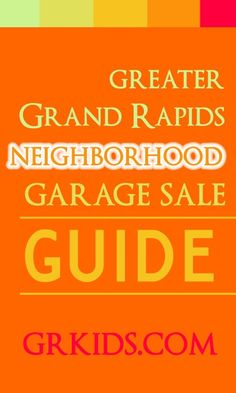 ALL of the big neighborhood garage sales in one easy spot. Updated with new sales each week. Covers greater Grand Rapids! http://grkids.com/neighborhood-garage-sales-2013/