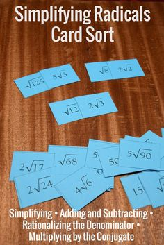 Simplifying Radicals Card Sort - Simplifying, Adding and Subtracting, Rationalizing the Denominator, and Multiplying by the Congugate
