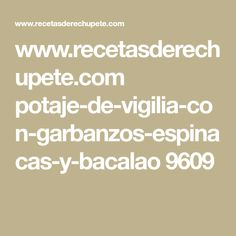 www.recetasderechupete.com potaje-de-vigilia-con-garbanzos-espinacas-y-bacalao 9609