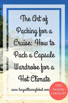 The Art of Packing for a Cruise- How to Pack a Capsule Wardrobe for a Hot Climate with free packing checklist - You have booked the cruise and are so excited to go on vacation, but then you have the dreaded task of packing for it! What do you pack for a c Cruise Packing Tips, Packing Checklist, Vacation Packing, Packing List For Travel, Cruise Travel, Cruise Vacation, Packing Lists, Vacation Nails, Packing Hacks