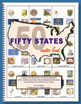 "State History by a Helping Hand Get a FREE sample ! Fifty States Under God is a workbook study of all 50 states in the order of statehood. This ""I love history"" book emphasizes the role of God's providence in shaping our nation. It includes a time line and a progressive map study along with the most interesting information from all 50 state studies. Color state symbol pictures for all 50 states are included!  http://www.statehistory.net/ www.theoldschoolhouse.com"