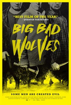 2014 - Quentin Tarantino's favourite film of 2013, BIG BAD WOLVES, screens Monday, April 7, at 7PM. The film is ultra-violent and has a dark sense of humour...basically everything you'd expect! http://gcfilmfestival.com/event/79/Big%20Bad%20Wolves