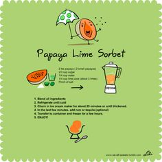 Papaya lime sorbet recipe // *Whenever I remember to do so, I always add a smidgen of alcohol when the ice cream or sorbet is churning. In this case, vodka or tequila would go splendidly!