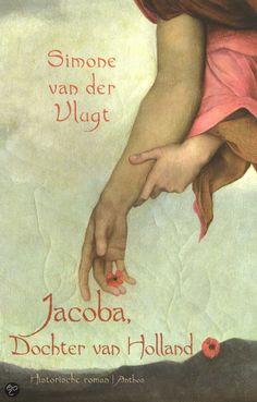 Jacoba, Dochter van Holland - Simone van der Vlugt. Heerlijk stukje Nederlandse geschiedenis over Jacoba van Beieren