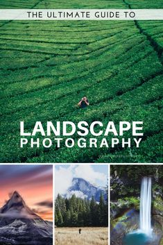 The Ultimate Guide to Landscape Photography