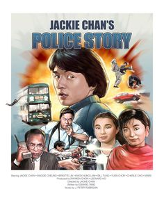 Police Story poster by Sam Gilbey Jackie Chan Movies, Cinema Posters, Movie Posters, Brigitte Lin, Maggie Cheung, Peter Robinson, Hong Kong Movie, Police Story, Masha And The Bear