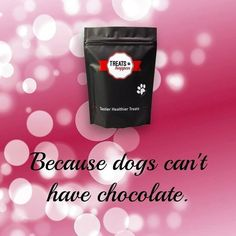 Happy Valentine's Day! Your dog can't have chocolate but they can have Treats Happen!!