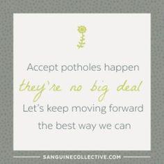 Accept potholes happen