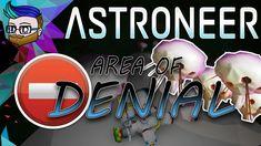 AREA OF DENIAL | Broke All To Hell Update | Astroneer 0.9.0 #10