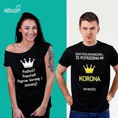 #korona dla niej i dla niego a jakże! ;-) #tshirt #koszulka #znadrukiem Dla niej: https://goo.gl/N9t9zY Dla niego: https://goo.gl/yURiHW