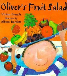 Oliver's Fruit Salad by Viv French: Oliver, star of Oliver's Vegetables, is back from his healthy week eating vegetables at his grandpa's house. Suddenly, the fruit at home doesn't seem quite good enough for Oliver. What is his mum to do? Healthy Eating Habits, Keeping Healthy, Olivers Vegetables, Eating Vegetables, Veggies, Nutrition Activities, Book Activities, Children's Picture Books, Food Themes