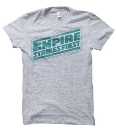 """The Empire Strikes First"" T-Shirt"