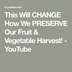 This Will CHANGE How We PRESERVE Our Fruit & Vegetable Harvest! - YouTube Canning 101, Fruits And Vegetables, Preserves, Harvest, The Creator, Change, Youtube, Preserve, Fruits And Veggies
