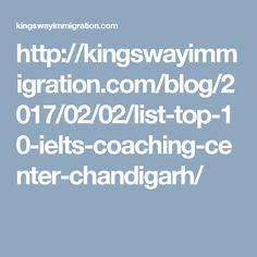 http://kingswayimmigration.com/blog/2017/02/02/list-top-10-ielts-coaching-center-chandigarh/