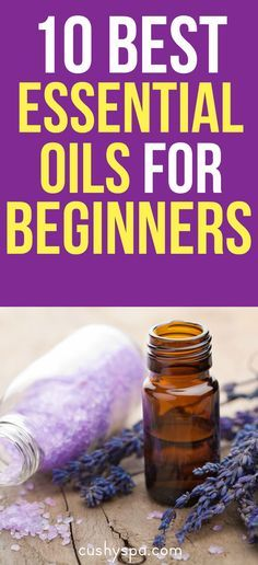 Here are 10 Best Essential Oils for Beginners. You'll also find tips on how to use essential oils for beginners. (aromatherapy for beginners, essential oils for beginners, beginner essential oils get started)