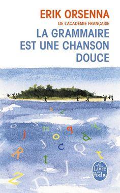 """""""La grammaire est une chanson douce"""" d'Erik Orsenna, Le Livre de Poche. J'ai découvert au cours de l'année qu'Erik Orsenna avait écrit de la littérature jeunesse parce que NisieTi a travaillé sur des extraits de ce livre en Français. C'est un livre magnifique, qui redonne leur place aux mots, à la grammaire qui les agence... Il fait une comparaison avec la musique et le solfège... Plein de poésie ! J'ai hâte de lire ses autres livres !"""