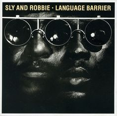 "Sly & Robbie ""Language Barrier"" 1985"