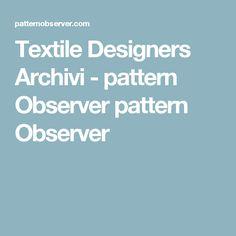Textile Designers Archivi - pattern Observer pattern Observer