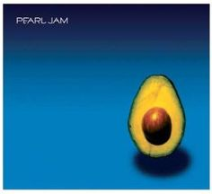 Pearl Jam: Pearl Jam - a great, very mod-response to the overly indie Riot Act. Lots of great songs on this album.