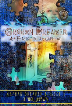 Buy Orphan Dreamer and the Missing Arrowhead: Orphan Dreamer Saga, by J Nell Brown and Read this Book on Kobo's Free Apps. Discover Kobo's Vast Collection of Ebooks and Audiobooks Today - Over 4 Million Titles!