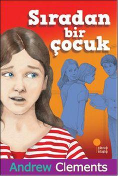 siradan bir cocuk - andrew clements - gunisigi kitapligi  http://www.idefix.com/kitap/siradan-bir-cocuk-andrew-clements/tanim.asp