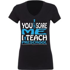 You Can't Scare Me I Teach Preschool - Ladies' Jersey Short-Sleeve V-Neck T-Shirt