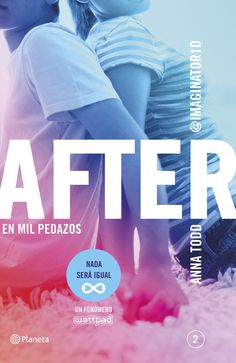After 2: En Mil Pedazos. Anna Todd.