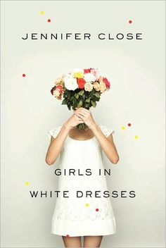 Girls in White Dresses.  We all need a simple beach read (in this case a bathtub read) from time to time.