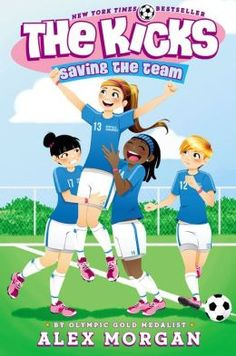 The Kicks: Saving the Team By:Alex Morgan