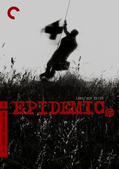 EPIDEMIC, directed by Lars von Trier (Criterion Collection)