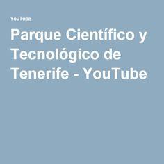 Parque Científico y Tecnológico de Tenerife - YouTube