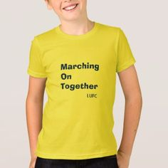 #Marching On Together Leeds United Kids T-Shirt - #giftideas for #kids #babies #children #gifts #giftidea