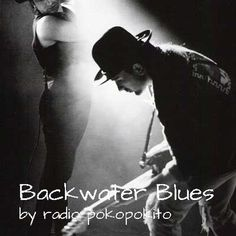 "Check out ""Backwater Blues"" by radio poko pokito on Mixcloud"
