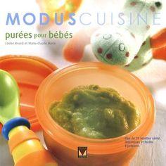Purées pour bébés:plus de 70 recettes santé,délicieuses et faciles à préparer