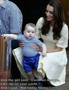 That he's a total ladies man: | 16 Thoughts Prince George Has Had While On The Royal Tour