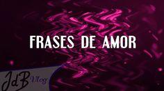 TE AMO | FRASES DE AMOR PARA DEDICAR