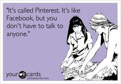 Pinterest: Facebook for introverts (particularly the opinionated ones, lol!)