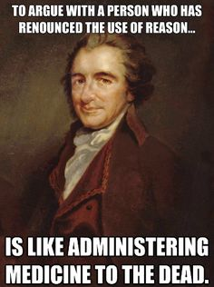 ~ Thomas Paine. I love this man.