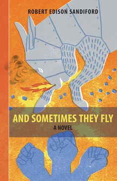 And Sometimes They Fly, by Robert Edison Sandiford (DC Books)