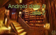 """Cosa e quali sono """"i codici segreti di Android""""? - Android dalla A alla Z » Rubriche - AndroidWorld.it"""
