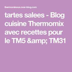 tartes salees - Blog cuisine Thermomix avec recettes pour le TM5 & TM31