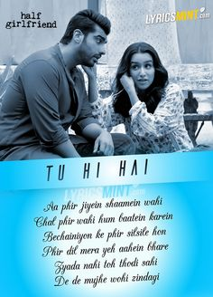 Tu Hi Hai Lyrics from Half Girlfriend - The song is sung & composed by Rahul Mishra with lyrics by Laado Suwalka featuring Arjun Kapoor & Shraddha Kapoor. Romantic Song Lyrics, Beautiful Lyrics, Cool Lyrics, Me Too Lyrics, Love Songs Lyrics, Music Lyrics, Love Song Quotes, Song Lyric Quotes, Romantic Love Quotes